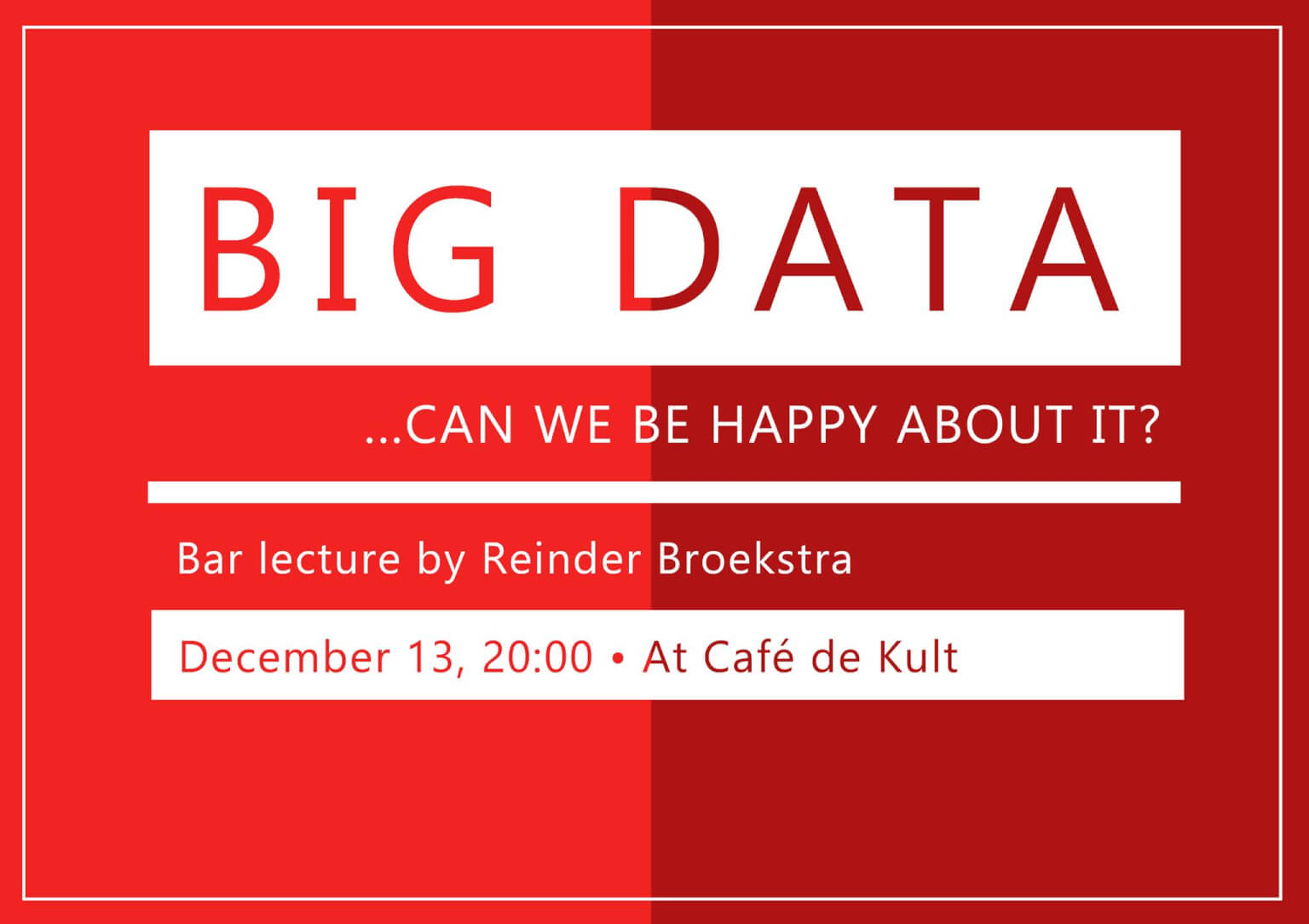 Kroegcollege: The Big Data era, can we be happy about it?